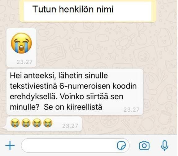 Tutulta henkilöltä tullut WhatsApp-viesti, jossa pyydetään välittämään tekstiviestinä saapunut vahvistuskoodi.